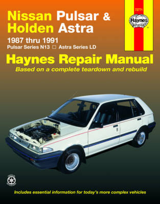 Nissan Pulsar and Holden Astra Australian Automotive Repair Manual: 1987 to 1991 - Haynes Automotive Repair Manuals (Paperback)
