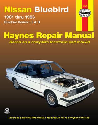 Nissan Bluebird Australian Automotive Repair Manual: 1981 to 1986 - Haynes Automotive Repair Manuals (Paperback)