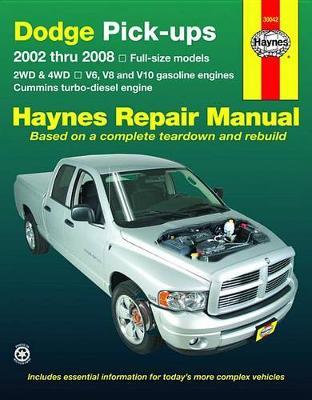 Dodge Pick-Ups 2002 To 2008: Full size models 2WD & 4WD, V6, V8 and V10 petrol (Paperback)