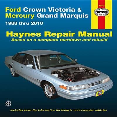 Ford Crown Victoria & Mercury Grand Marquis Automotive Repair Manual: 88-10 - Haynes Automotive Repair Manuals (Paperback)