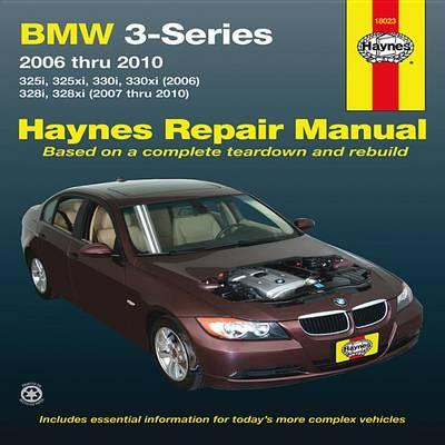 BMW 3-Series Automotive Repair Manual: 2006-2010 - Haynes Automotive Repair Manuals (Paperback)