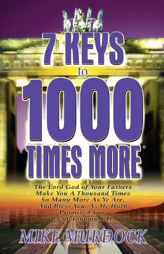 7 Keys to 1000 Times More (Paperback)