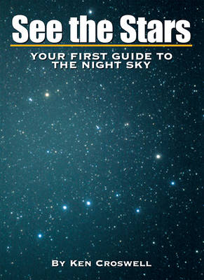 See the Stars: Your First Guide to the Night Sky (Hardback)