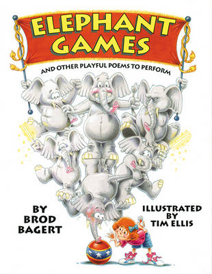 Elephant Games: And Other Playful Poems to Perform (Paperback)