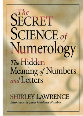 The Secret Science of Numerology: The Hidden Meaning of Numbers and Letters (Paperback)