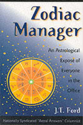 Zodiac Manager: An Astrological Expose of Everyone in the Office (Paperback)