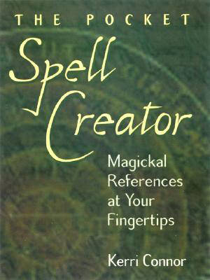 The Pocket Spell Creator: Magickal References at Your Fingertips (Paperback)