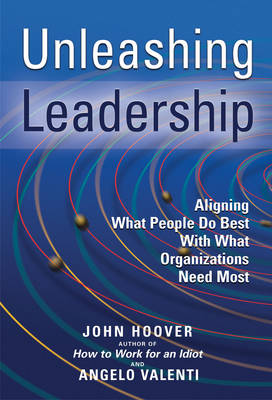 Unleashing Leadership: Aligning What People Do Best with What Organizations Need Most (Paperback)