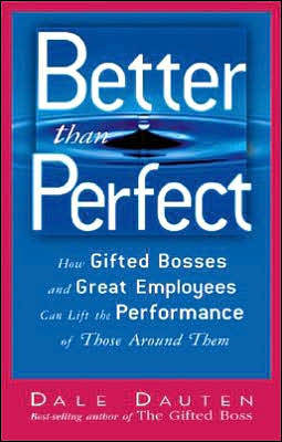 Better Than Perfect: How Gifted Bosses and Great Employees Can Lift the Performance of Those Around Them (Paperback)