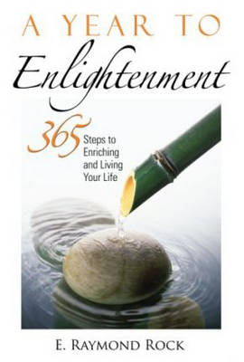 A Year to Enlightenment: 365 Steps to Enriching and Living Your Life (Paperback)