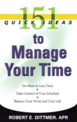 151 Quick Ideas to Manage Your Time (Paperback)