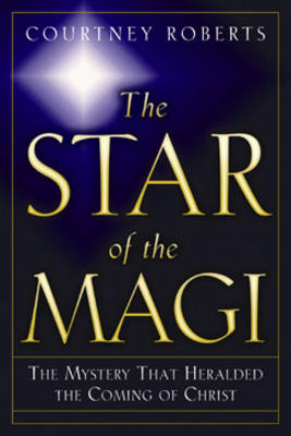 The Star of Magi: The Mystery That Heralded the Coming of Christ (Paperback)
