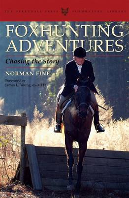 Foxhunting Adventures: Chasing the Story - The Derrydale Press Foxhunters' Library (Hardback)