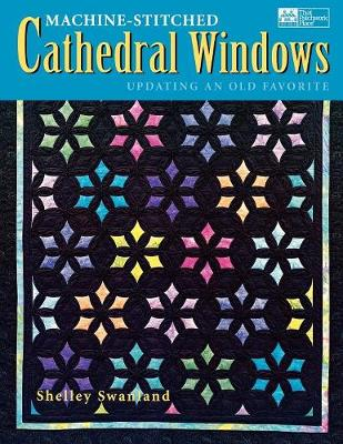 Machine-Stitched Cathedral Windows Print on Demand Edition (Paperback)