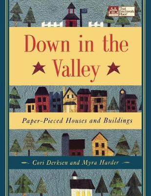 Down in the Valley: Paper-Pieced Houses and Buildings (Paperback)