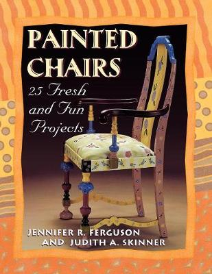 Painted Chairs: 25 Fresh and Fun Projects (Paperback)