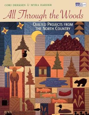All Through The Woods: Quilted Projects from the North Country (Paperback)