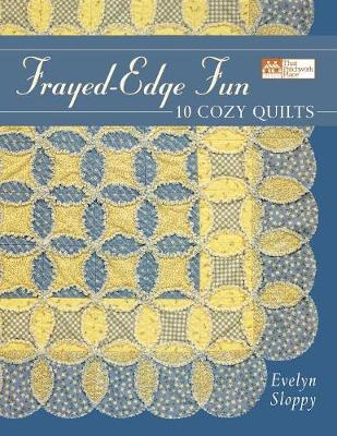 Frayed-Edge Fun: 10 Cozy Quilts (Paperback)