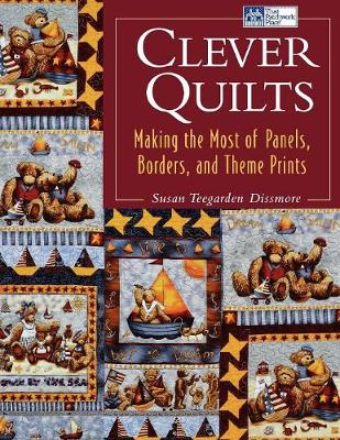Clever Quilts: Making the Most of Panels, Borders, and Theme Prints (Paperback)