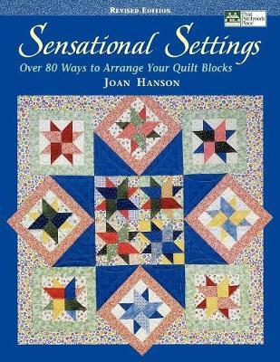 Sensational Settings (Revised edition): Over 80 Ways to Arrange Your Quilt Blocks (Paperback)