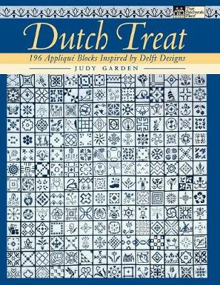 Dutch Treat: 196 Applique Blocks Inspired by Delft Designs (Paperback)