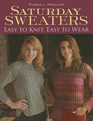 Saturday Sweaters: Easy to Knit, Easy to Wear (Paperback)