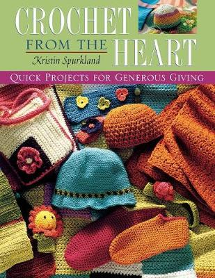 Crochet From the Heart: Quick Projects for Generous Giving (Paperback)