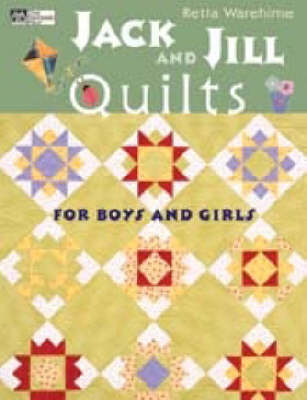 Jack and Jill Quilts: For Boys and Girls (Paperback)