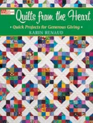 Quilts from the Heart: Quick Projects for Generous Giving (Paperback)