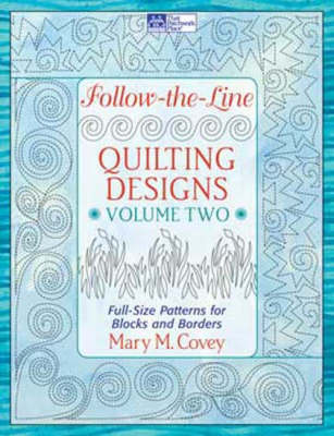 Follow-the-Line Quilting Designs: v. 2: Full-Size Patterns for Blocks and Borders (Paperback)