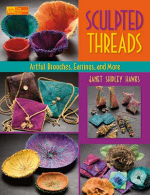 Sculpted Threads: Artful Brooches, Earrings, and More (Paperback)