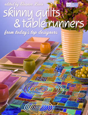 Skinny Quilts & Table Runners: From Today's Top Designers (Paperback)