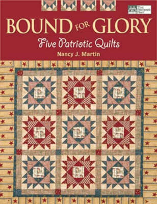 Bound for Glory: Five Patriotic Quilts (Paperback)