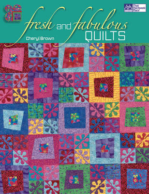 Fresh and Fabulous Quilts (Paperback)