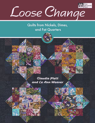 Loose Change: Quilts from Nickels, Dimes, and Fat Quarters (Paperback)