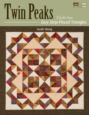 Twin Peaks: Quilts from Easy Strip-pieced Triangles (Paperback)