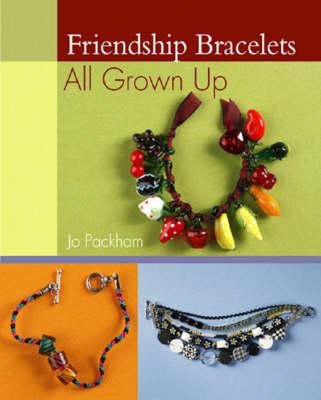 Friendship Bracelets: All Grown Up (Paperback)