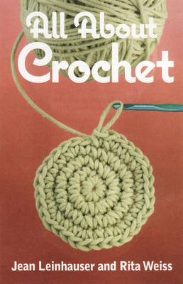 All About Crochet: The Dictionary of Crochet Stitches and Techniques (Paperback)