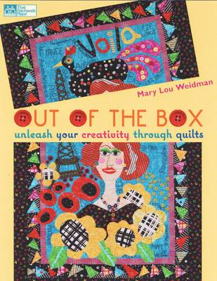Out of the Box: Unleash Your Creativity Through Quilts (Paperback)