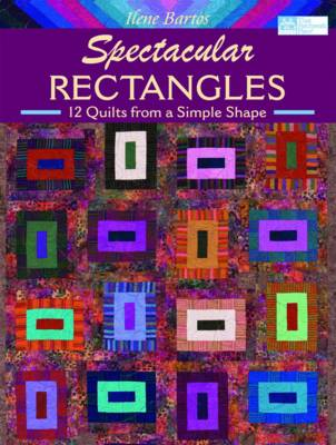 Spectacular Rectangles: 12 Quilts from a Simple Shape (Paperback)