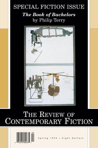 "The Review of Contemporary Fiction: ""The Book of Bachelors"" by Philip Terry (Paperback)"