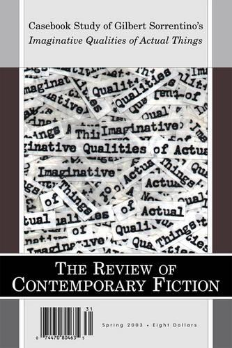 The Review of Contemporary Fiction: Volume XXIII, Part 1: Casebook Study of Gilbert Sorrentino's Imaginative Qualities of Actual Things - The Review of Contemporary Fiction (Paperback)