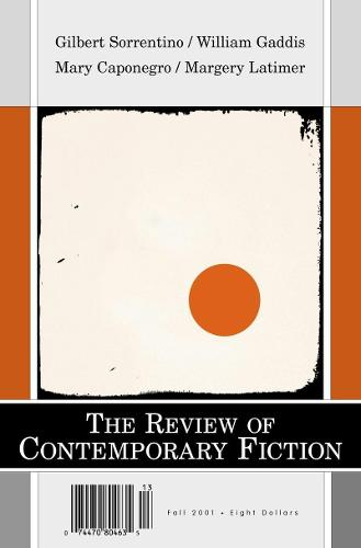 The Review of Contemporary Fiction: Gilbert Sorrentino / William Gaddis / Mary Caponegro / Margery Latimer Volume 21-3 - The Review of Contemporary Fiction (Paperback)