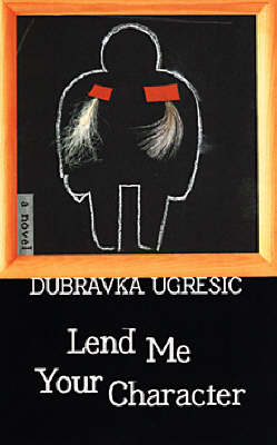 Lend Me Your Character (Hardback)