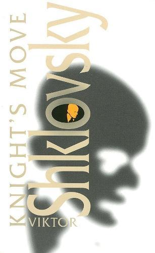 Knight's Move: By Viktor Shklovsky - Scholarly Series (Hardback)