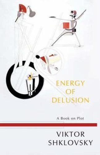 Energy of Delusion: A Book on Plot - Russian Literature Series (Paperback)
