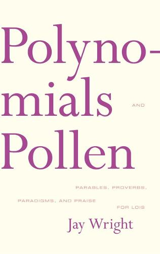 Polynomials and Pollen: Parables, Proverbs, Paradigms, and Praise for Lois - American Literature Series (Hardback)