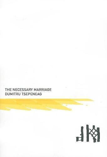 The Necessary Marriage - Romanian Literature Series (Paperback)