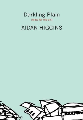 Darkling Plain: Texts for the Air - Irish Literature Series (Paperback)