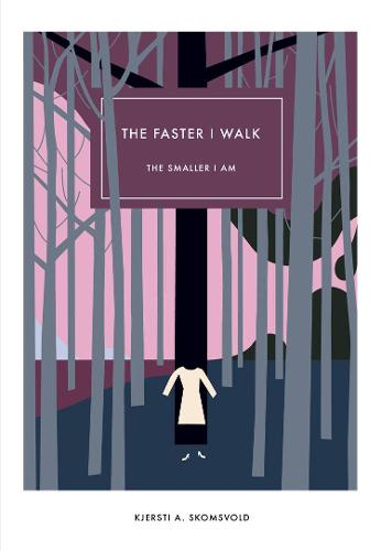 The Faster I Walk, the Smaller I Am (Hardback)